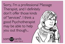 Massage Humor / Because being a massage therapist is just FUNNY at times.