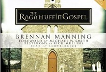 "The Ragamuffin Life / ""My deepest awareness of myself is that I am deeply loved by Jesus Christ and I have done nothing to earn it or deserve it."" 