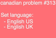 Canadian Problems / by Vanessa Rivard