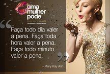Para Inspirar... / Inspire-se com as frases de Mary Kay Ash e conheça mais sobre o mundo Mary Kay.