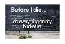 Before I Die... / My very own Bucket List / by Brandy Jones