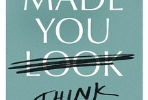 made you *think