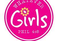 Whatever Girls / by Kristen Briggs Hamilton