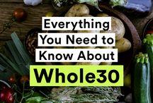Clean Eats / Whole 30 / Paleo / Whole Food Recipes