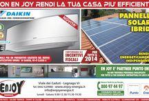 En Joy Energia / E' online il nostro nuovo sito web! Visita www.enjoyenergia.it e scopri tutte le nostre proposte... dal fotovoltaico al solare termico, dalla caldaia al climatizzatore, dalla pompa di calore ai sistemi di sorveglianza... e vari altri. Inoltre, nella sezione Punto Enel troverai varie informazioni relative a prodotti e servizi Enel.