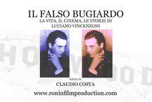 Il Falso Bugiardo - Vita e avventure di Luciano Vincenzoni / http://www.roninfilmproduction.com/1/il_falso_bugiardo_terza_edizione_6692627.html