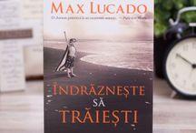 Books by Max Lucado / Carti scrise de binecunoscutul autor de literatura motivationala Max Lucado.