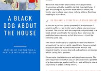 Book Project - We NEED YOU! / Scheduled for release in 2017, 'A Black Dog About The House – stories of supporting a partner with depression' by Carmela Pollock & Miriam E. Miles is a book written by carers for carers. It will be a compilation of personal stories, hopes and practical strategies written by those who have walked the daily path of supporting a partner with depression.  To learn more about this book project or if you would like to contribute a story go to our website at www.ablackdogaboutthehouse.com/the-book.