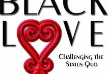 Black Love / by Monica Randolph