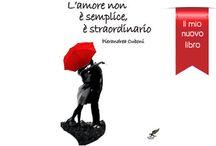 L'Amore non è semplice, è Straordinario / Il mio nuovo libro! My New Book  --> Love is not simple, it is Extraordinary