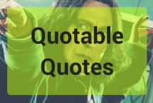 Quotable Quotes / Awesome quotes from literature and individuals.