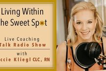 Talk Radio Show: Living Within the Sweet Spot