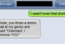 I wasn't that drunk texts, ha / by Keeley Shull