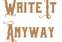 Write It Anyway / Inspiration, Motivation, and Grounded Advice to Help Your Writing Practice