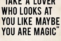The Love Quotes Celebrity Quotes : Take a lover who looks at you like maybe you are magic…