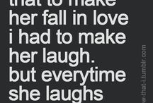 Quotes , love and silly things / Quotes that make me smile or quotes that make me feel a certain way
