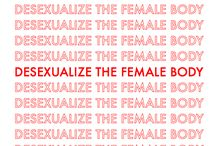 DESEXUALISE THE FEMALE BODY