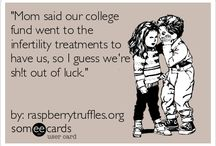 Fertility Humor / Fertility problems are no laughing matter but sometimes you need a good laugh to help you remember that!