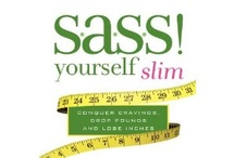 S.A.S.S! Yourself Slim / by Cynthia Sass, MPH, RD, CSSD