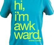 Awkward??? / by Emily Unser