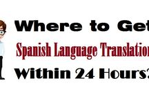 """Where to Get """"Spanish Language Translation"""" Within 24 Hours?"""