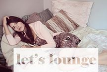 Strictly for Lounging / Let's keep it cool and comfy / by Pink Ice