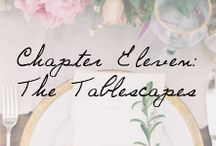 Chapter Eleven: The Tablescapes / by Ivy and Aster