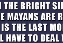 GOTTA LUV MAYAN CALENDER! / ~ People get ready ~ Haven't you heard?  It ends 12/21/12