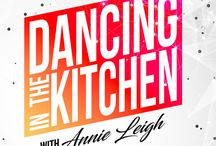 Dancing in the Kitchen with Annie Leigh
