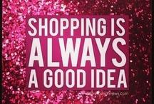 Shop til you Drop / by LaNae Matousek