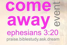 Come Away Events / Events designed to focus on Who God is, What He can do, and What He wants to do in you.