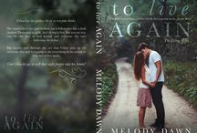 To Live Again by Melody Dawn