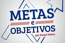 Metas e Objectivos - Paulo Vieira (FEBRACIS)