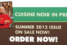 Cuisine Noir Magazine / One of my greatest discoveries and proudest clients. Visit http://www.cuisinenoirmag.com or follow http://twitter.com/cuisinenoirmag / by Robin Caldwell