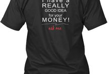 """Shirts / T-shirts that build buzz for nonprofits or business.  T-shirts that would be enjoyed by entrepreneurs or nonprofit folks.  Ideas. Examples.  I've used the Money one... funny.. got business card requests when someone dared to """"ask.""""   Used it to raise money and awareness for community nonprofit.  It worked."""