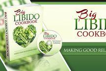 Big Libido Cookbook / The Big Libido Cookbook helps couples enjoy their lives through cooking.