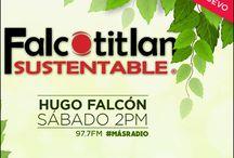 Falcotitlan SUSTENTABLE® / Somos una identidad emprendedora en lo social, ambiental, económica y cultural. Falcotitlan SUSTENTABLE® también cobra vida en un formato radial los sábados a las 02:00 PM. Sintoniza las frecuencias 97.7 FM para Acapulco, 92.1 FM para Zihuatanejo y 870 AM para Chilpancingo, en Radio y Televisión de Guerrero (RTG). Simultáneamente enhttp://rtvgro.net/radio/acapulco977/  Repeticiones los lunes a las 22:00hrsMX por www.cerebroradio.com  www.falcotitlansustentable.com