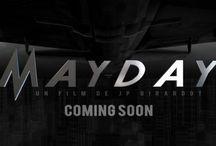 Film MAYDAY / Nouveau film en préparation !