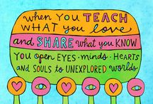 For the Love of Teaching / Please share a little sunshine and post positive quotes, sayings, or pictures that will remind teachers how special they are and what a difference they are making each and every day in the lives of the children they teach.  / by Jennifer Stilwell