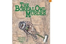 Birder Murder #1 - The Boreal Owl Murder / Meet Bob White and his friends as they search the north woods of Minnesota for a Boreal Owl...and a murderer!