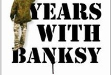 Seven Years with Banksy / by ISTHISTHEFUTURE