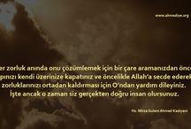 Hikmet İncileri / Ahmediye Cemaati kurucusu Hz. Mirza Gulam Ahmed Kadıyani'nin sözleri ve dualarından alıntılar yapılmıştır.  www.ahmediye.org