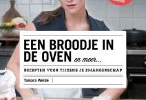 Een broodje in de oven - Musthave boek / Het boek 'Een broodje in de oven' is geschreven door Tamara Weide en staat boordevol lekkere recepten voor tijdens je zwangerschap! / by Marjolein de Zwart