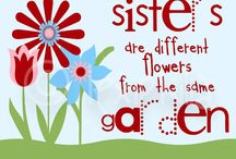 """Sisters / I thought it would be fun to create a board for everything and anything """"sisters!""""  For my sister and I."""