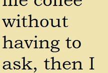 My true love is coffee...