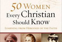 50 Women Every Christian Should Know / This book, published by Baker Books, highlights 50 women across nine centuries -- women in Christian history who inspire, encourage and amaze. Women who, through their stories, offer us hope and courage for our own 21st century spiritual journeys.  / by Michelle DeRusha