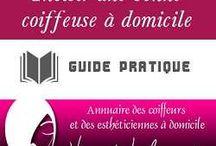 COIFFURE A DOMICILE / Toutes les actus et informations spécifiques liées au métier de coiffeuse / coiffeur à domicile