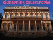 The Kidnapping Catastrophe at the Karlton-Ritz Hotel - Teen Mystery Party / A lighthearted all female non-murder mystery party game for 6 to 10 girls ages 10-16 in a hotel VIP room setting. (Can be hosted in a home.)
