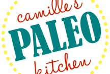 Camille's Paleo Kitchen / Check out recipes from Camille's Paleo Kitchen with Chef Camille Macres