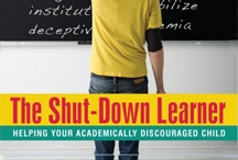 The Shut-Down Learner / Helping your Academically Discouraged Child